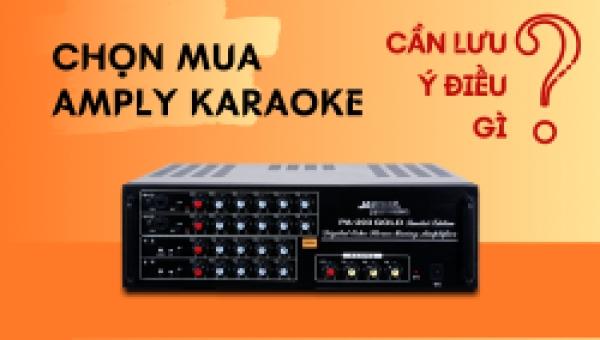 Chọn mua amply karaoke nhất định phải lưu ý những điều này