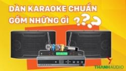 Dàn karaoke gia đình gồm những gì?